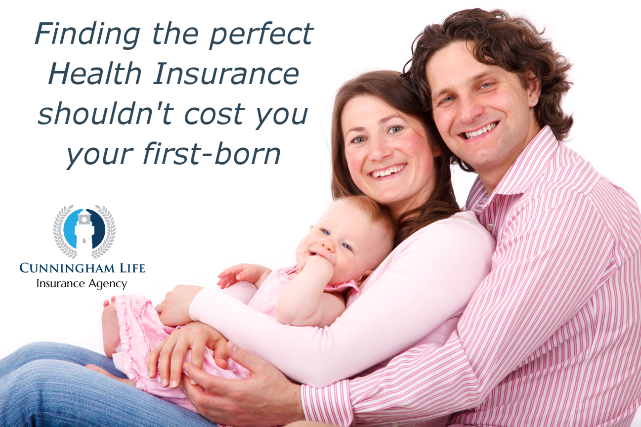Finding the perfect Health Insurance shouldn't cost you your first-born